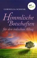 Cornelia Schenk: Himmlische Botschaften ★★★★