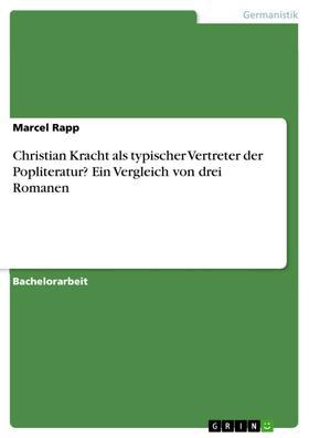 Christian Kracht als typischer Vertreter der Popliteratur? Ein Vergleich von drei Romanen