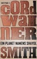 Cordwainer Smith: Ein Planet namens Shayol ★