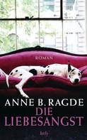 Anne B. Ragde: Die Liebesangst ★★★