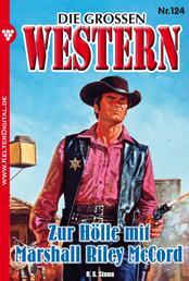 Die großen Western 124 - Zur Hölle mit Marshall Riley McCord