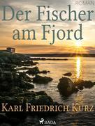 Karl Friedrich Kurz: Der Fischer am Fjord ★★★