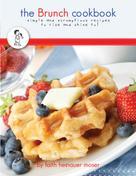 Faith Moser: The Brunch Cookbook
