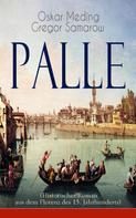 Oskar Meding: Palle (Historischer Roman aus dem Florenz des 15. Jahrhunderts)