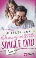 Whitley Cox: Dancing with the Single Dad - Adam ★★★★