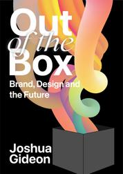 Out Of The Box - Brand, Design and the Future