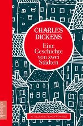 Charles Dickens: Eine Geschichte von zwei Städten - Mit Illustrationen von Phiz