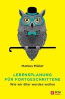 Markus Müller: Lebensplanung für Fortgeschrittene ★★★★