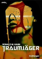 TRAUMJÄGER - Science-Fiction-Erzählungen