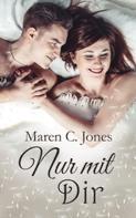 Maren C. Jones: Nur mit Dir ★★★★