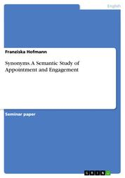 Synonyms. A Semantic Study of Appointment and Engagement