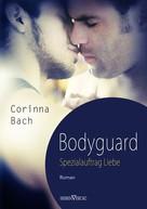 Corinna Bach: Bodyguard - Spezialauftrag: Liebe ★★★★