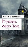 Martin S. Burkhardt: Hinter dem Tor ★★★