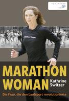 Kathrine Switzer: Marathon Woman ★★★★