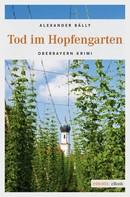 Alexander Bally: Tod im Hopfengarten ★★★★
