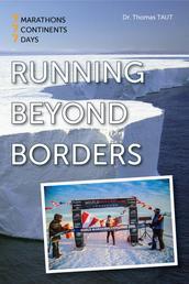 Running beyond borders - 7 Marathons. 7 Continents. 7 Days.
