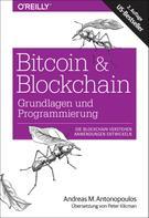Andreas M. Antonopoulos: Bitcoin & Blockchain - Grundlagen und Programmierung