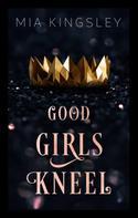 Mia Kingsley: Good Girls Kneel ★★★★