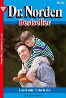 Patricia Vandenberg: Dr. Norden Bestseller 193 – Arztroman ★★★★