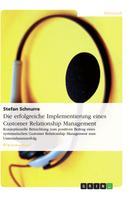 Stefan Schnurre: Die erfolgreiche Implementierung eines Customer Relationship Management