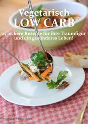 Vegetarisch Low Carb