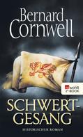 Bernard Cornwell: Schwertgesang ★★★★★