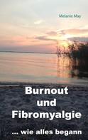 Melanie May: Burnout und Fibromyalgie.... wie alles begann ★★★