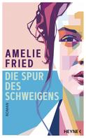 Amelie Fried: Die Spur des Schweigens ★★★★