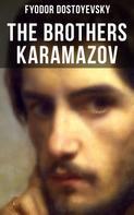 Fyodor Dostoyevsky: THE BROTHERS KARAMAZOV