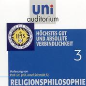 Religionsphilosophie (3) - Höchstes Gut und absolute Verbindlichkeit