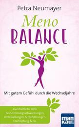 Meno-Balance. Mit gutem Gefühl durch die Wechseljahre - Ganzheitliche Hilfe bei Stimmungsschwankungen, Hitzewallungen, Schlafstörungen, Erschöpfung & Co.