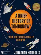 Jonathan Margolis: A Brief History of Tomorrow ★★★★