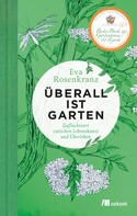 Eva Rosenkranz: Überall ist Garten ★★★★