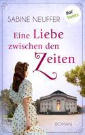 Sabine Neuffer: Eine Liebe zwischen den Zeiten ★★★★