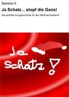 Sandra H.: Ja Schatz... stopf die Gans! ★★★★