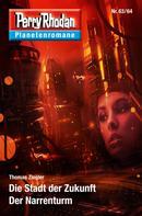 Thomas Ziegler: Planetenroman 63 + 64: Die Stadt der Zukunft / Der Narrenturm ★★★