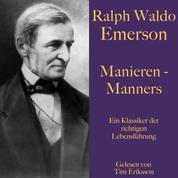 Ralph Waldo Emerson: Manieren – Manners - Ein Klassiker der richtigen Lebensführung