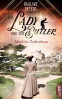 Pauline Peters: Die Lady und der Butler - Mord im Zedernhaus