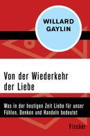 Willard Gaylin: Von der Wiederkehr der Liebe