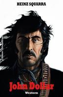Heinz Squarra: John Dollar