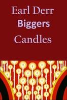 Earl Derr BIGGERS: Candles