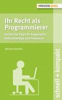 Michael Rohrlich: Ihr Recht als Programmierer