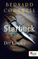 Bernard Cornwell: Starbuck: Der Kämpfer ★★★★