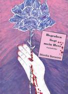 Monika Bonanno: Begraben liegt mein Herz