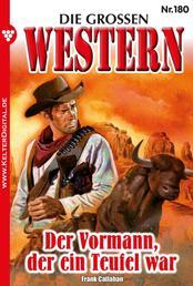 Die großen Western 180 - Der Vormann, der ein Teufel war