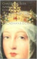 Christa de Beer: Isabella Königin von Kastilien und Aragón