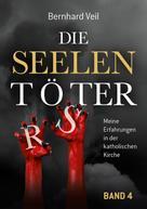 Bernhard Veil: Die Seelentöter – Band 4: Das Mobbing beginnt