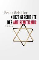 Peter Schäfer: Kurze Geschichte des Antisemitismus ★★★