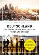 Yannik Süss: Deutschland – Das Handbuch für ausländische Firmen und Gründer