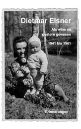Dietmar Elsner - Als wäre es gestern gewesen
